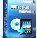 Aiseesoft DVD to iPad Converter for Mac and Windows
