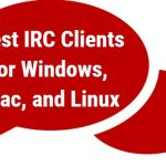 10 Best IRC Clients for Windows, Mac, and Linux